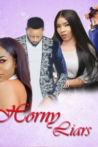 HORNY LIARS – Nollywood Movie 2019 [MP4 HD DOWNLOAD]