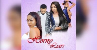 horny liars nollywood movie 2019