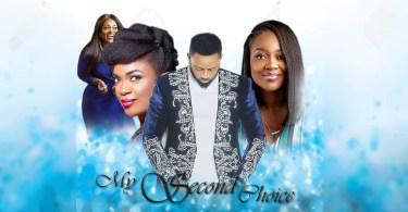 my second choice nollywood movie