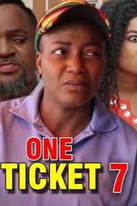 ONE TICKET SEASON 7 – Nollywood Movie 2019