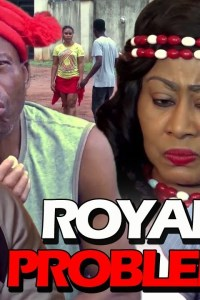 ROYAL PROBLEM SEASON 1 – Nollywood Movie 2019
