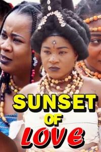SUNSET OF LOVE SEASON 2 – Nollywood Movie 2019