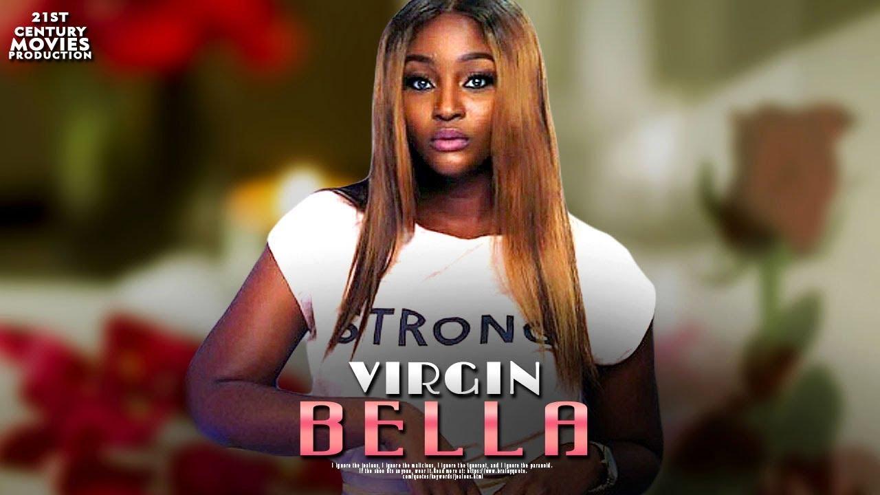 VIRGIN BELLA – Nollywood Movie 2019 [MP4 HD DOWNLOAD]