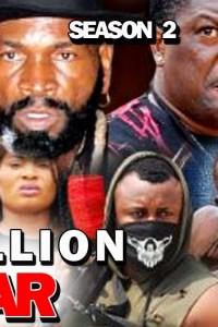 A MILLION WAR SEASON 2 – Nollywood Movie 2019
