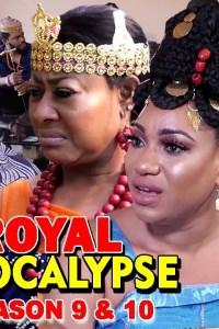 ROYAL APOCALYPSE SEASON 9&10 – Nollywood Movie 2019