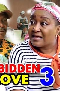 FORBIDDEN LOVE SEASON 3 – Nollywood Movie 2019