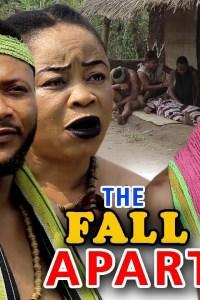 THE FALL APART SEASON 1 – Nollywood Movie 2019