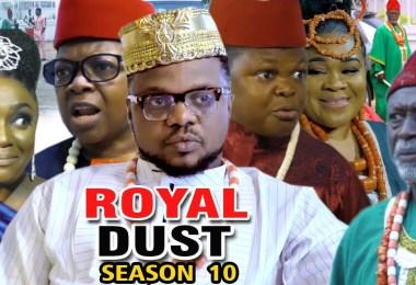 royal dust season 10 nollywood m