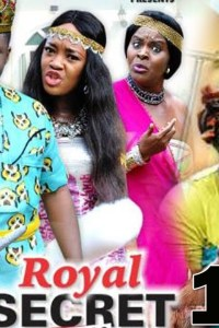 ROYAL SECRET SEASON 3 – Nollywood Movie 2019
