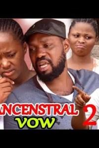 Ancestral Vow Season 2 – Nollywood Movie 2019