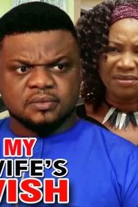 MY WIFE'S WISH SEASON 3 – Nollywood Movie 2019
