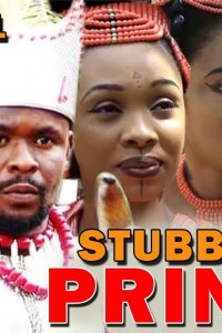 STUBBORN PRINCE SEASON 1 – Nollywood Movie 2019