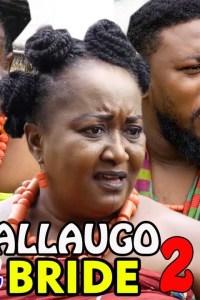 ACHALLA UGO The Bride SEASON 2 – Nollywood Movie 2019
