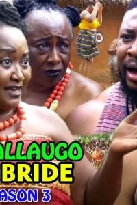 ACHALLA UGO The Bride SEASON 3 – Nollywood Movie 2019