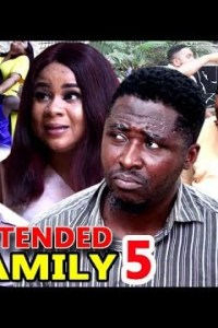 EXTENDED FAMILY SEASON 5 – Nollywood Movie 2019