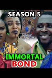 IMMORTAL BOND SEASON 5 – Nollywood Movie 2019