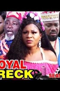 ROYAL WRECK SEASON 5 – Nollywood Movie 2019