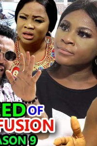 SEED OF CONFUSION SEASON 9 – Nollywood Movie 2019