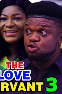 THE LOVE SERVANT SEASON 3 – Nollywood Movie 2019