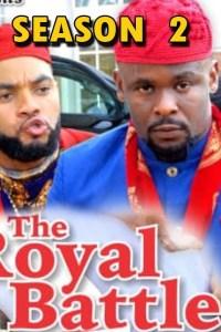 THE ROYAL BATTLE SEASON 2 – Nollywood Movie 2019
