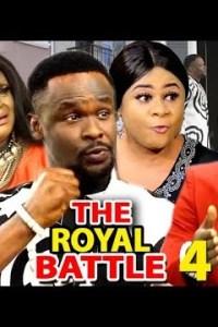 THE ROYAL BATTLE SEASON 4 – Nollywood Movie 2019