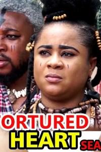 TORTURED HEART SEASON 1 – Nollywood Movie 2019