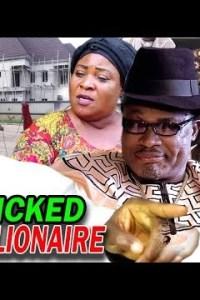 WICKED BILLIONAIRE SEASON 2 – Nollywood Movie 2019