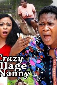 CRAZY VILLAGE NANNY SEASON 2 – Nollywood Movie 2019