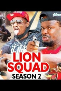 LION SQUAD SEASON 2 – Nollywood Movie 2019