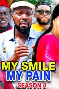 MY SMILE MY PAIN SEASON 3 – Nollywood Movie 2019