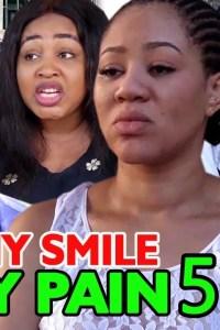 MY SMILE MY PAIN SEASON 5 – Nollywood Movie 2019