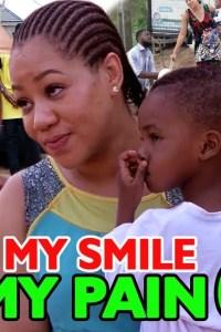 MY SMILE MY PAIN SEASON 6 – Nollywood Movie 2019