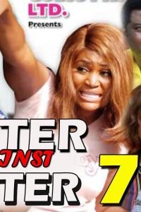 SISTER AGAINST SISTER SEASON 7 – Nollywood Movie 2019