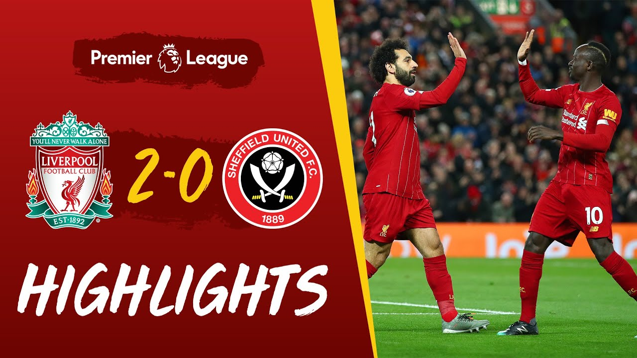 Liverpool Vs Sheffield United 2-0 Goals and Full Highlights – 2020