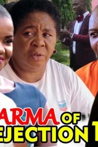 KARMA OF REJECTION SEASON 1 – Nollywood Movie 2020
