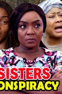 SISTERS CONSPIRACY – Nollywood Movie 2020 [FULL HD DOWNLOAD]