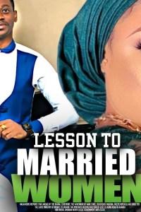 LESSON TO MARRIED WOMEN – Yoruba Movie 2020