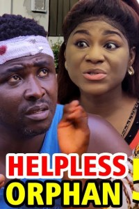 THE HELPLESS ORPHAN SEASON 5 – Nollywood Movie 2020