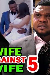 WIFE AGAINST WIFE SEASON 5 – Nollywood Movie 2020