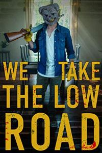 MOVIE DOWNLOAD: We Take the Low Road (2019)
