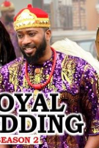 DOWNLOAD: Royal Wedding (Season 2) Nollywood 2020 Movie