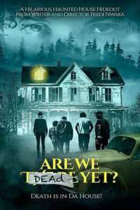 Are We Dead Yet (2020) Full Movie