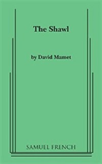 The Shawl | David Mamet | Every Play in the World