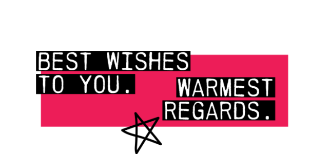 Best wishes to you. Warmest regards.