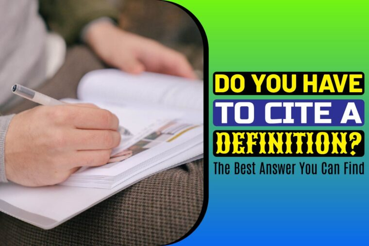 do-you-have-to-cite-a-definition-the-best-answer-you-can-find Do You Have To Cite A Definition? The Best Answer You Can Find