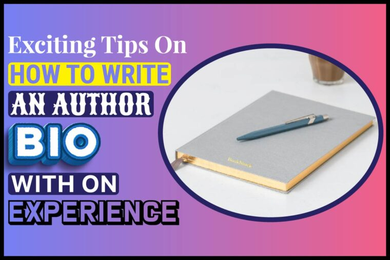 exciting-tips-on-how-to-write-an-author-bio-with-no-experience Exciting Tips On How To Write An Author Bio With No Experience