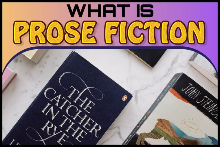 what-is-prose-fiction-everything-you-need-to-know What Is Prose Fiction? Everything You Need To Know
