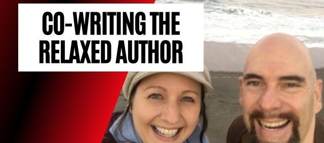 Co-Writing The Relaxed Author with Mark Leslie Lefebvre
