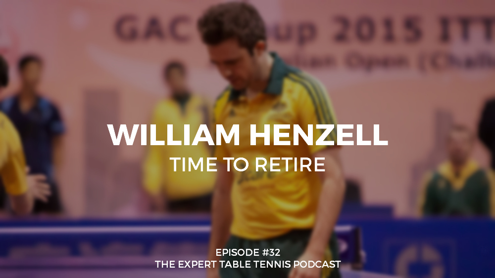 William Henzell Expert Table Tennis Podcast