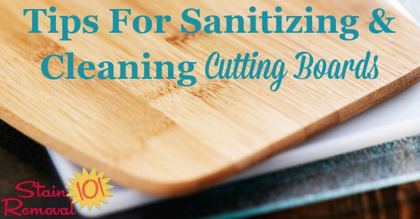 Tips For Sanitizing  Cleaning A Cutting Board